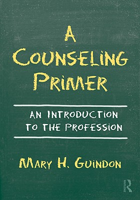 A Counseling Primer By Guindon, Mary H.