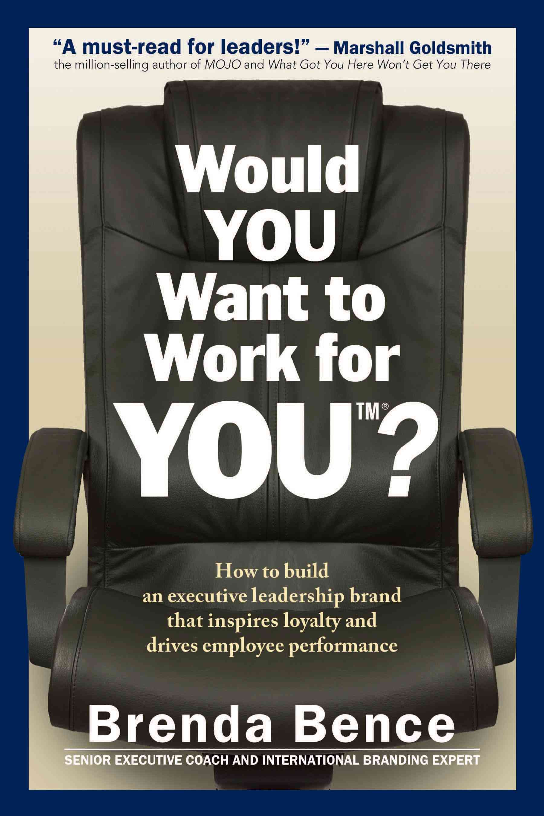 Would You Want to Work for You? By Bence, Brenda