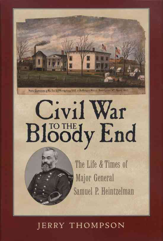 Civil War to the Bloody End By Thompson, Jerry D.
