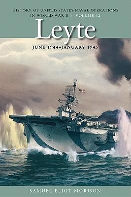 Leyte, June 1944-january 1945 By Morison, Samuel Eliot